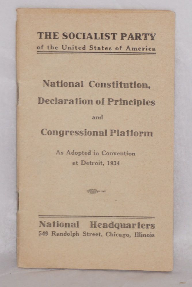 National constitution, declaration of principles and congressional platform, as adopted in convention at Detroit, 1934. USA Socialist Party.