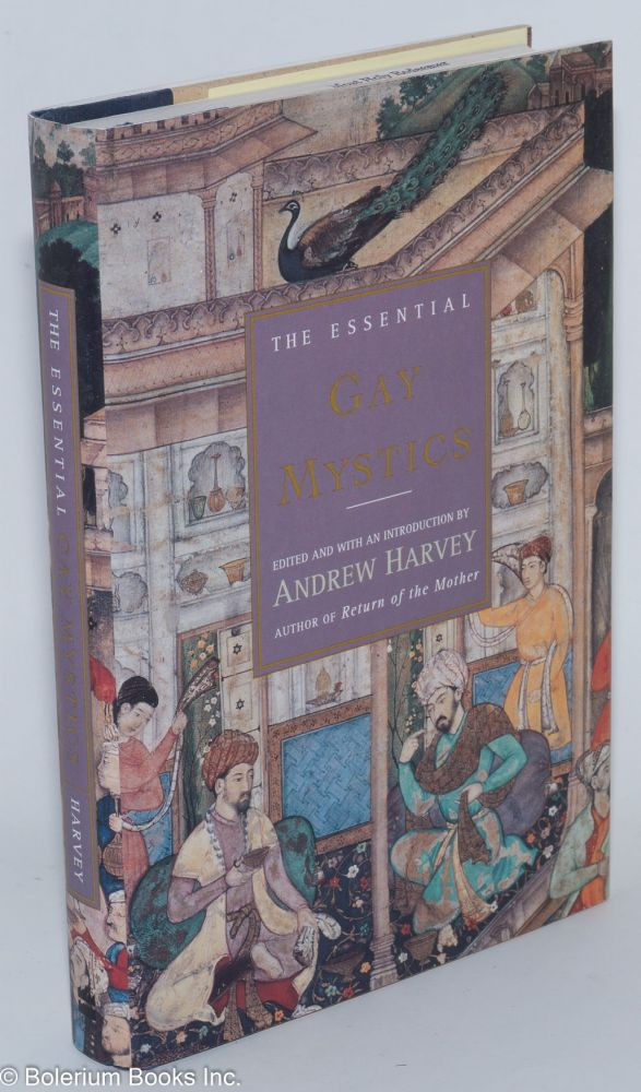 The essential gay mystics. Andrew Harvey.