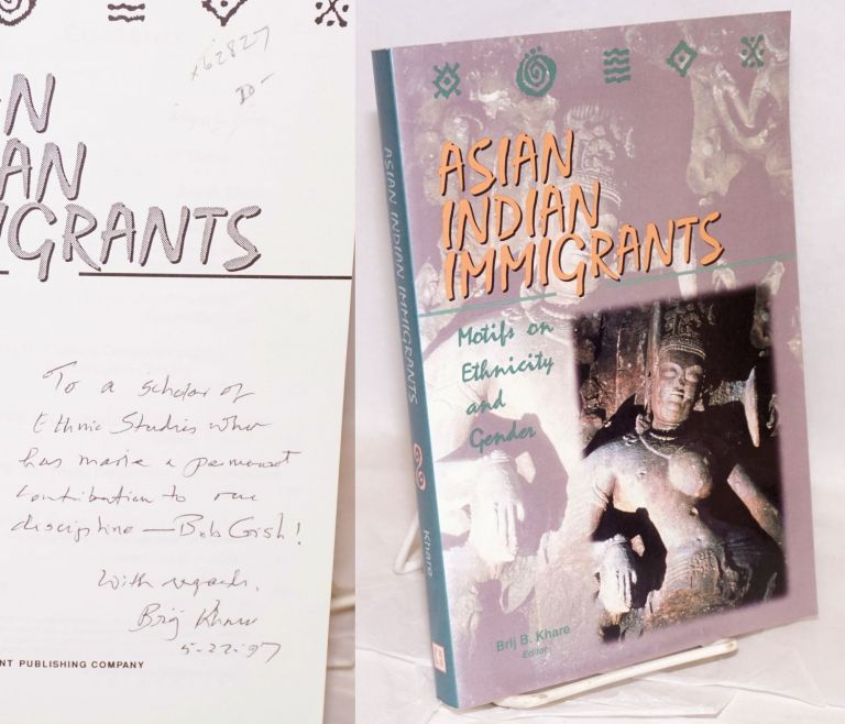 Asian Indian immigrants; motifs on ethnicity and gender. Brij B. Khare, ed.