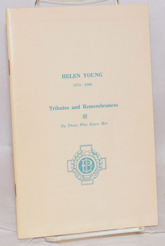 Helen Young 1874 - 1966 tributes and remembrances by those who knew her. Helen Young.