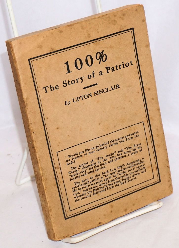 100%, the story of a patriot. Upton Sinclair.