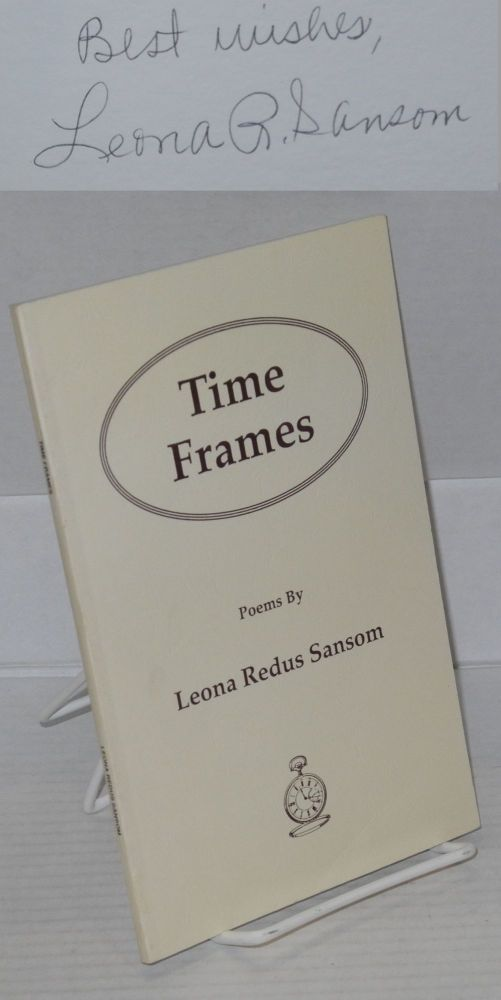 Time frames; poems. Leona Redus Sansom.