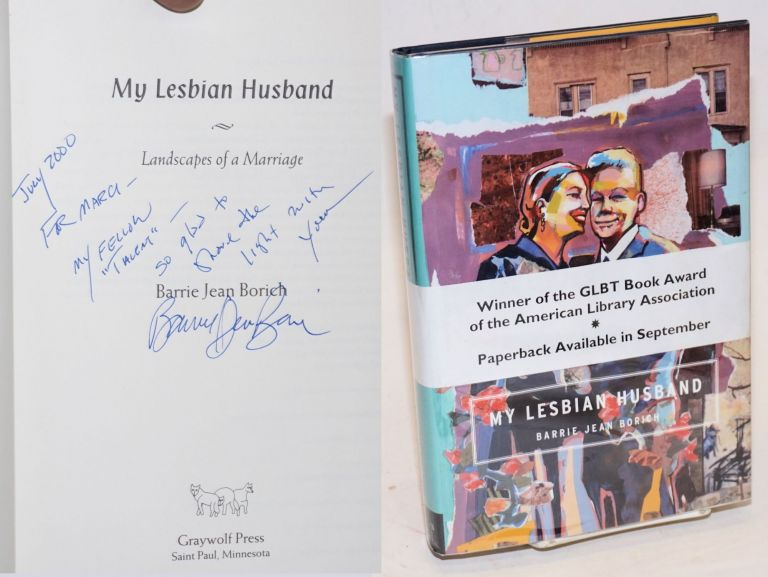 My Lesbian Husband: landscapes of a marriage [signed]. Barrie Jean Borich.