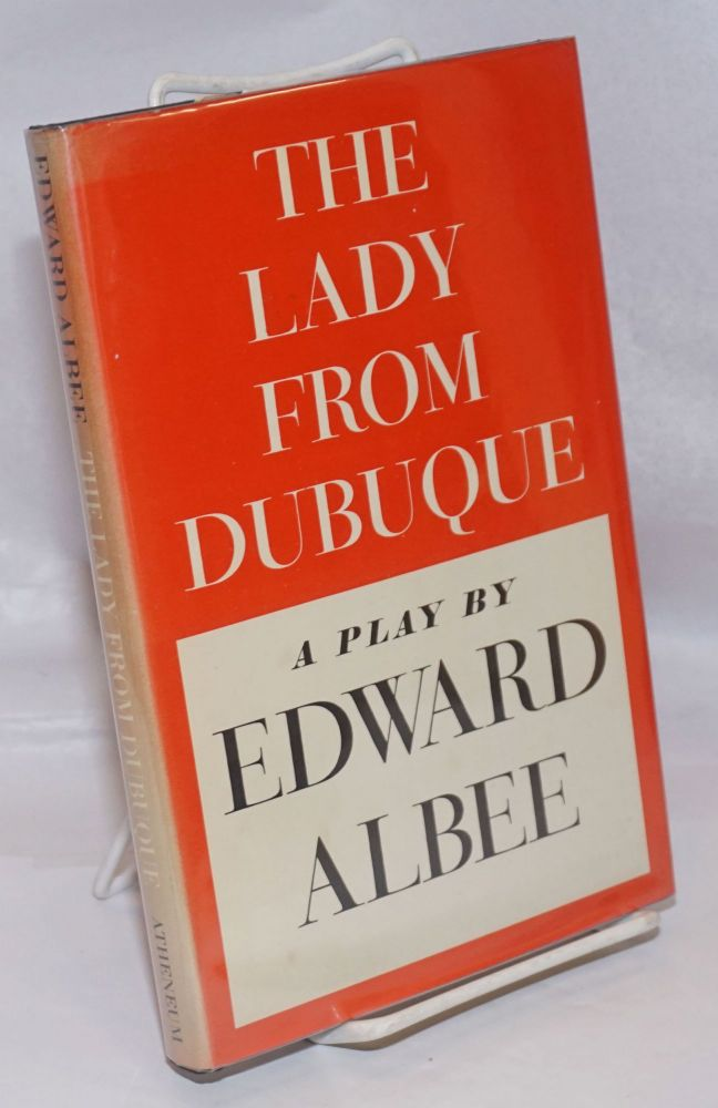 The Lady From Dubuque: a play. Edward Albee.