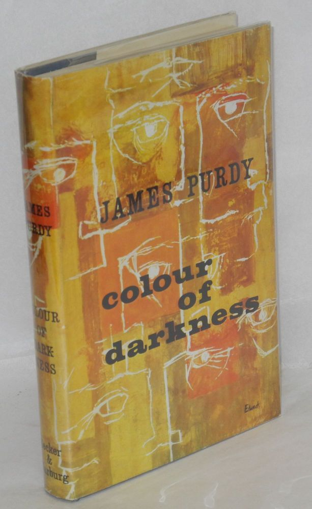 Colour of darkness; eleven stories and a novella. James Purdy.