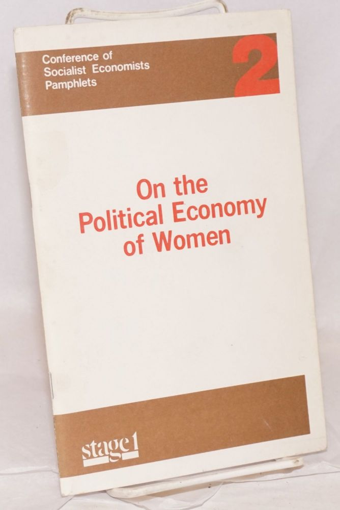 On the political economy of women second edition revised. Conference of Socialist Economists.