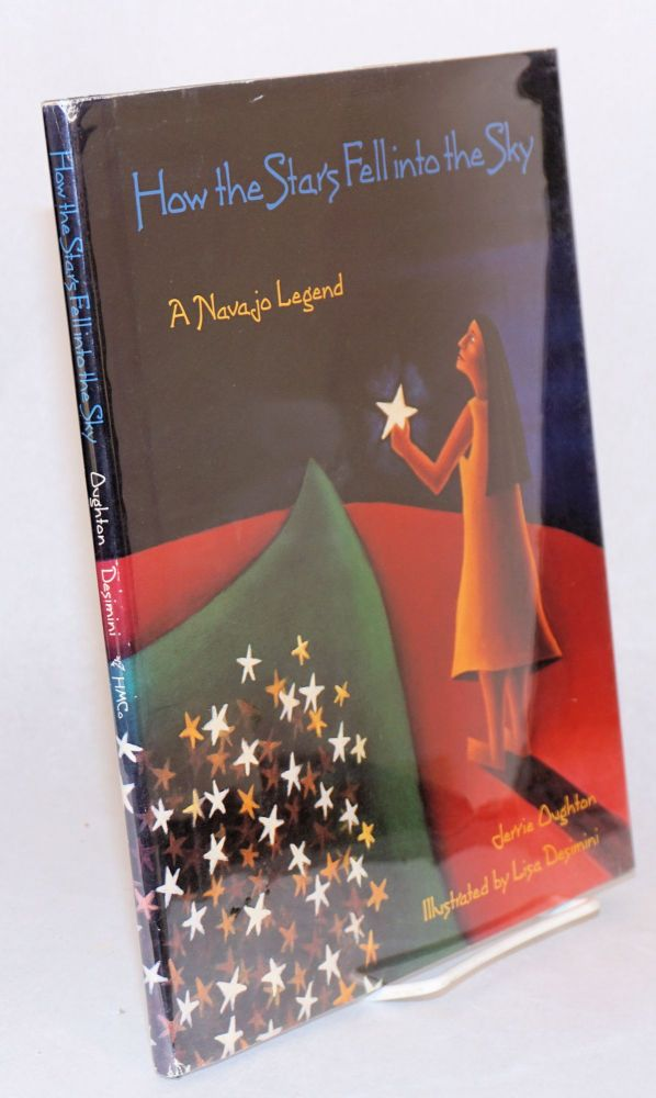 How the stars fell into the sky a Navajo legend illustrated by Lisa Desimini. Jerrie Oughton.