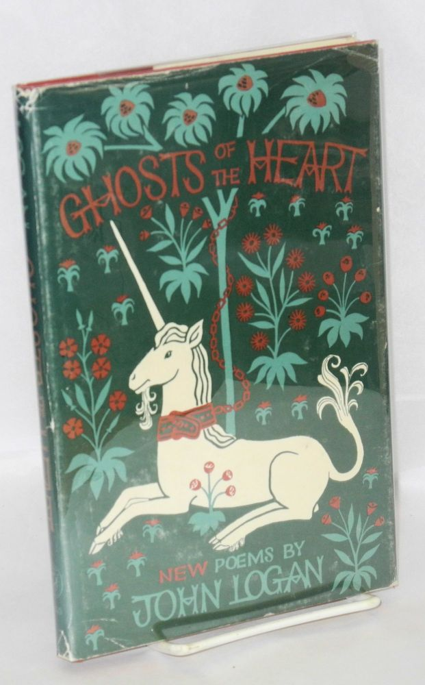 The Ghosts of the heart; new poems. John Logan.