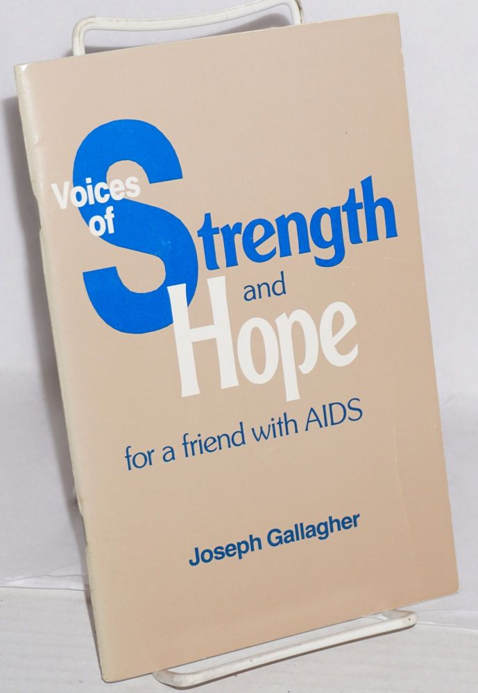 Voices of strength and hope for a friend with AIDS. Joseph Gallagher.