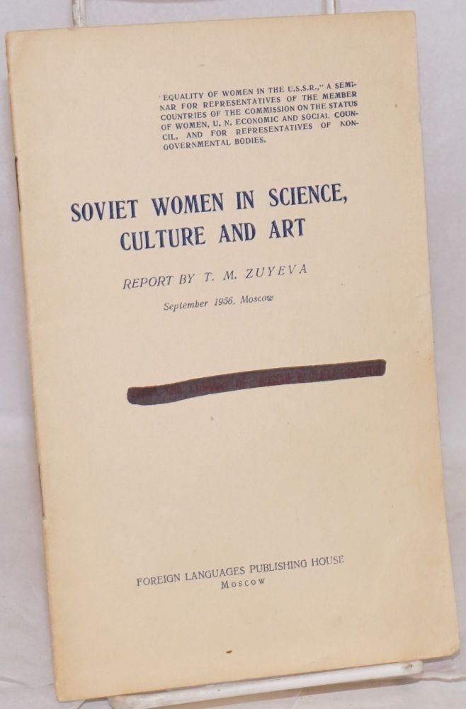 Soviet women in science, culture and art report by .., Minister of culture of the R.S.F.S.R. T. M. Zuyeva.