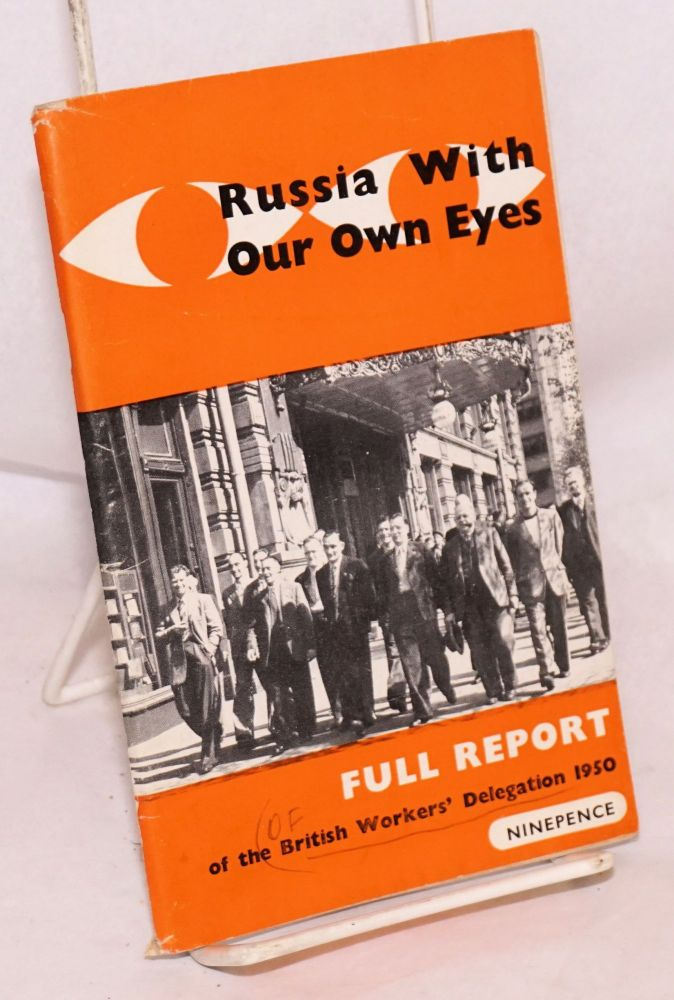 Russia with our own eyes. British Workers Delegation.