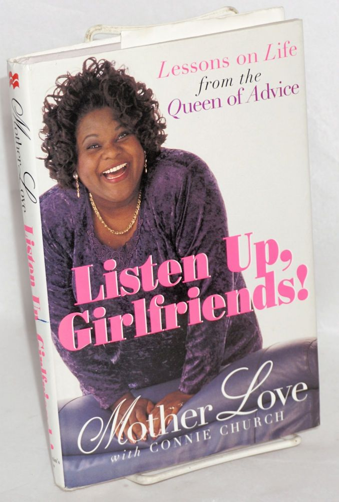 Listen up, girlfriends! Lessons on life from the queen of advice. Mother Love, , Connie Church.