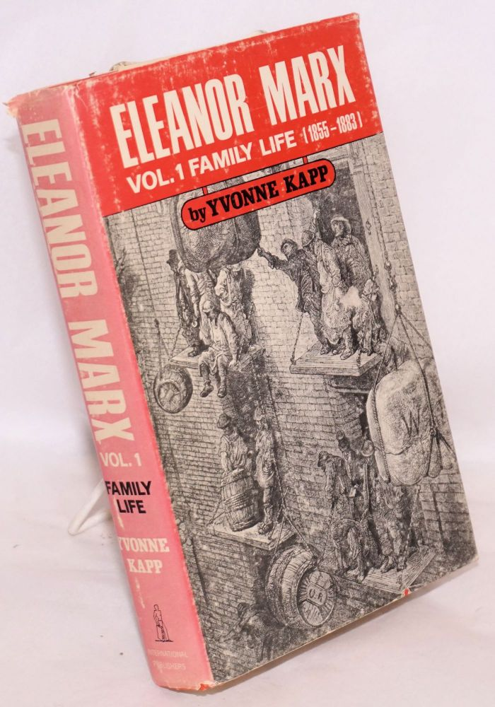 Eleanor Marx volume I family Life (1855-1883). Yvonne Kapp.