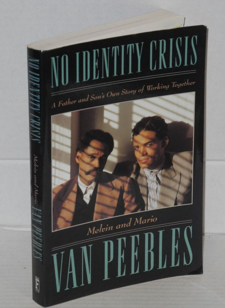 No identity crisis; a father and son's own story of working together. Melvin Van Peebles, Mario Van Peebles.