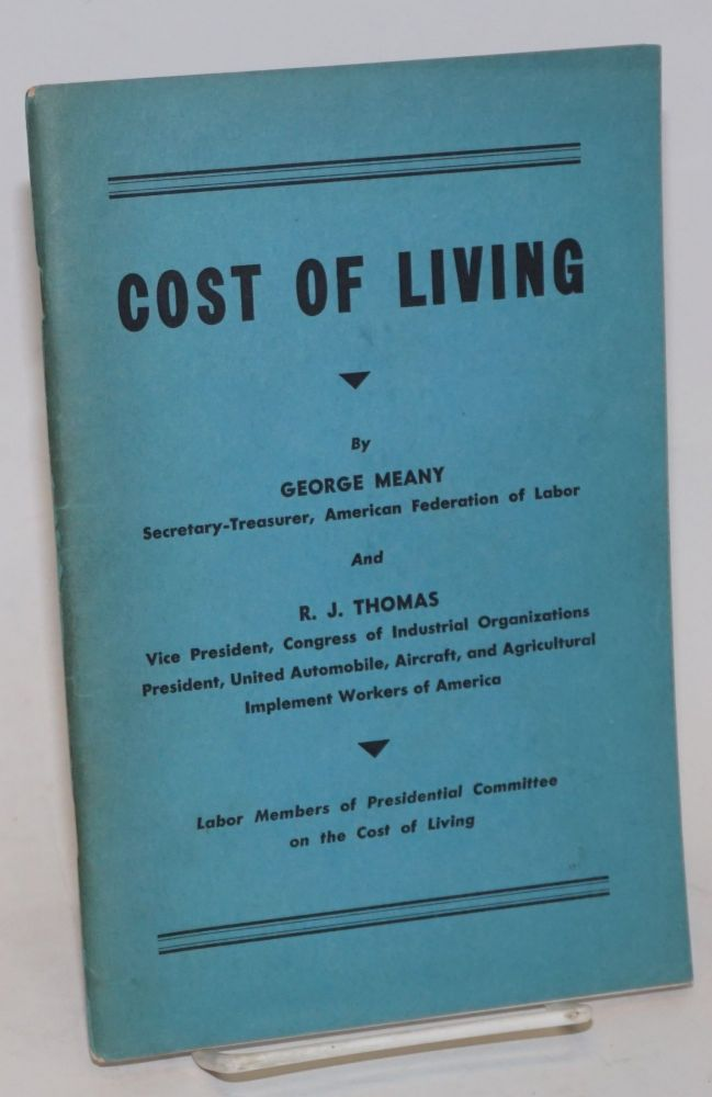 Recommended report for the Presidential Committee on the cost of living by labor members. George Meany, Roland Jay Thomas.