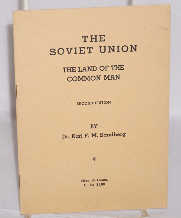 The Soviet Union; the land of the common man; second edition. Dr. Karl F. M. Sandberg.