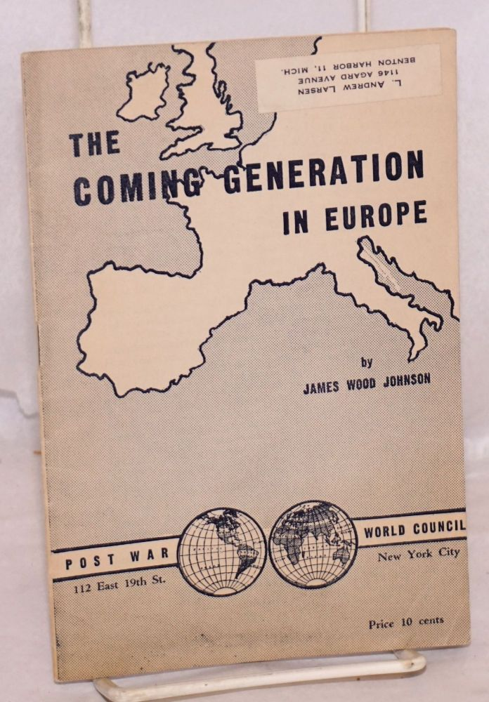 The coming generation in Europe, second printing. James Wood Johnson.