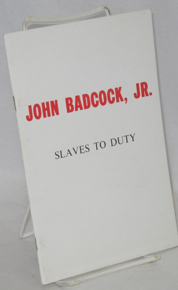 Slaves to Duty. John Badcock, Jr., S E. Parker, a appendix consisting of the essay, John Beverley Robinson, James J. Martin.