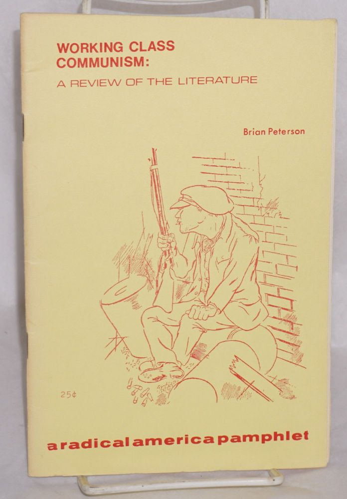 Working class Communism: a review of the literature. Brian Peterson.