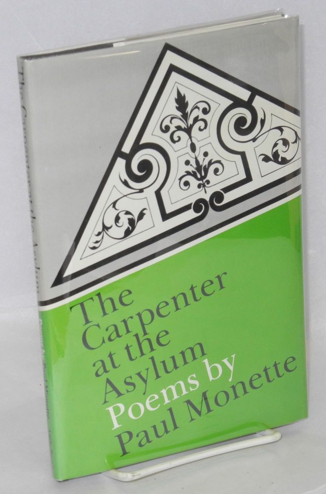 The carpenter at the asylum; poems. Paul Monette.