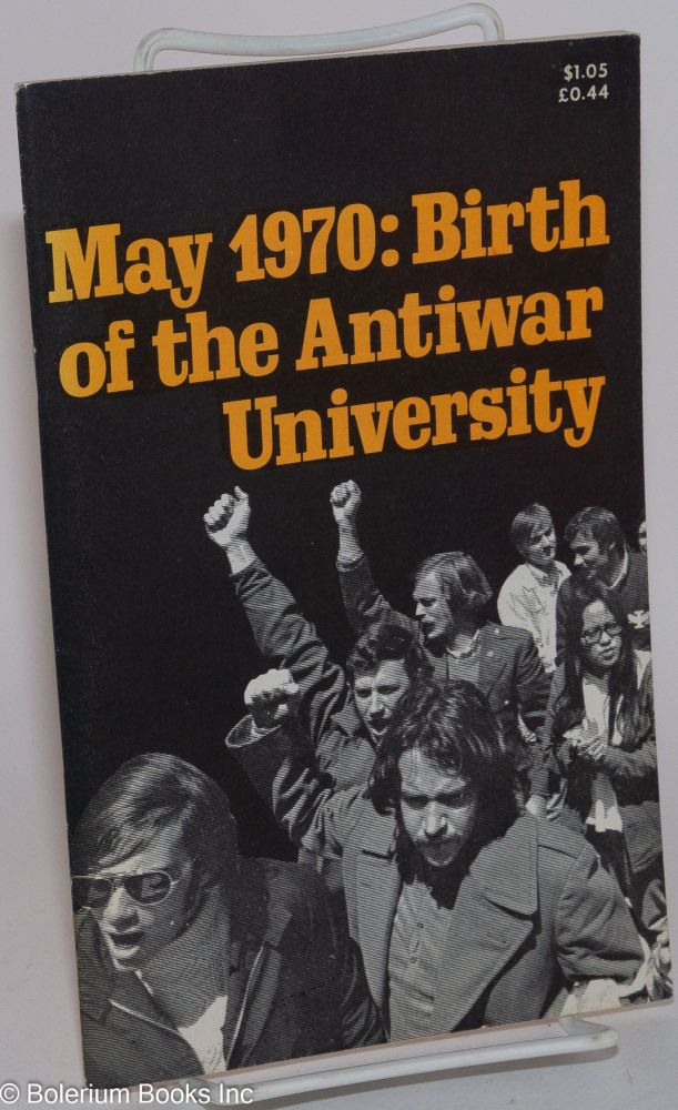 May 1970; birth of the antiwar university. Socialist Workers Party.