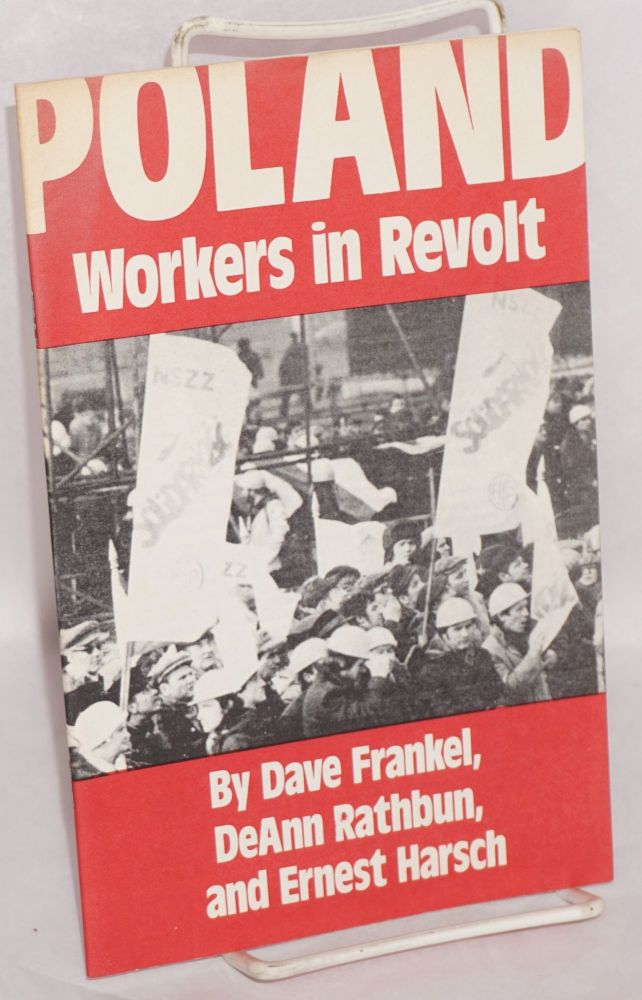 Poland, workers in revolt. [cover title]. Dave Frankel, , DeAnn Rathburn, Ernest Harsch.