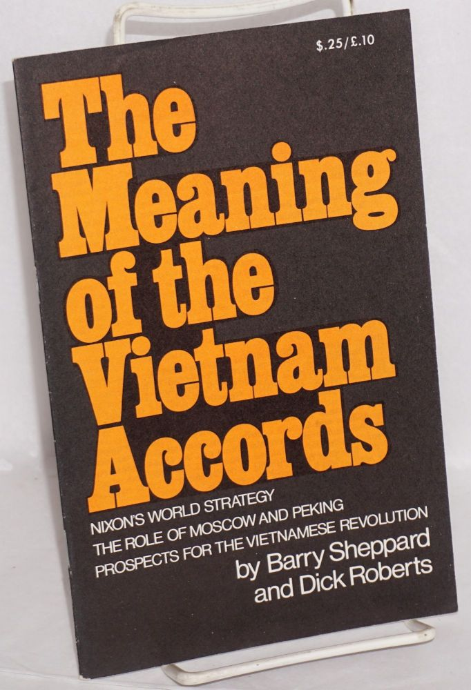 The meaning of the Vietnam accords; Nixon's world strategy, the role of Moscow and Peking, prospects for the Vietnamese revolution. Barry Sheppard, Dick Roberts.