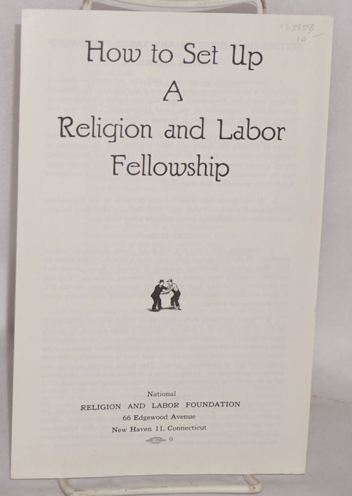 How to set up a religion and labor fellowship. National Religion, Labor Foundation.