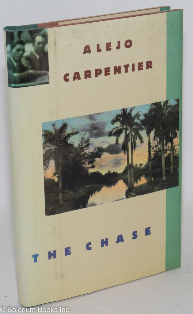 The chase; translated by Alfred Mac Adam. Alejo Carpentier.