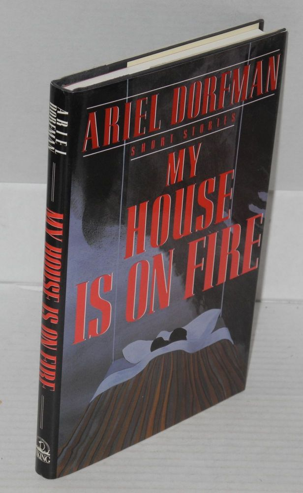 My house is on fire. Ariel Dorfman, , George Shivers, the author.