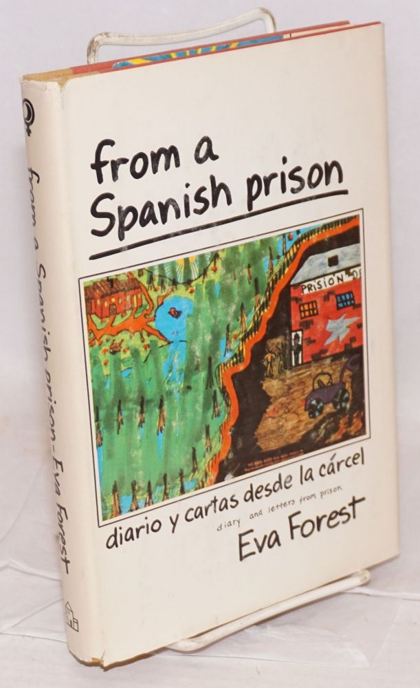 From a Spanish prison diario y cartas desde la carcel [diary and letters from prison]. Eva Forest.