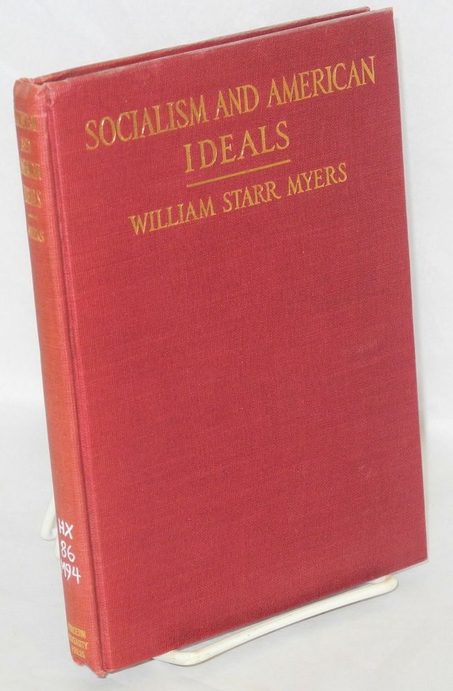 Socialism and American ideals. William Starr Myers.