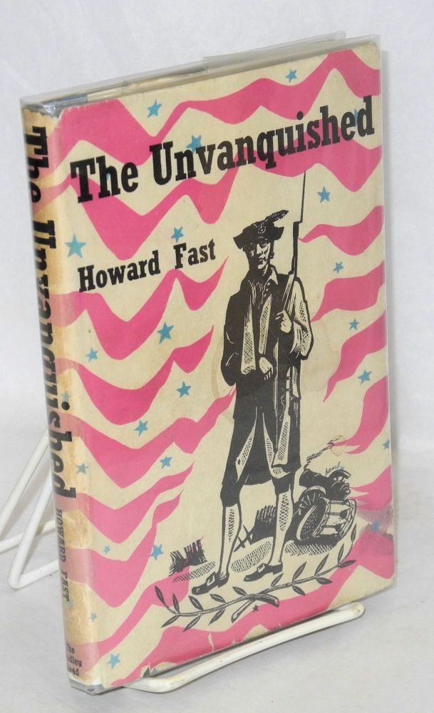 The unvanquished. Howard Fast.