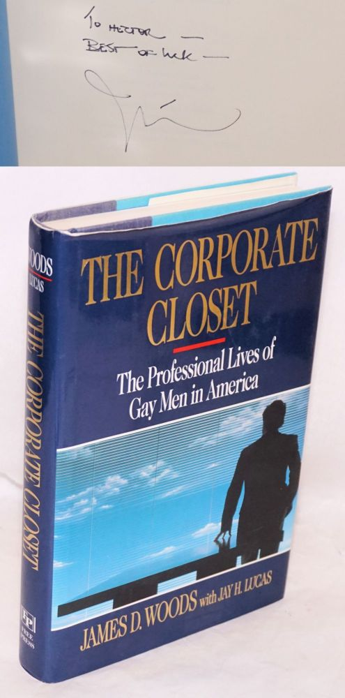 The Corporate Closet: the professional lives of gay men in America. James D. Woods, Jay H. Lucas.