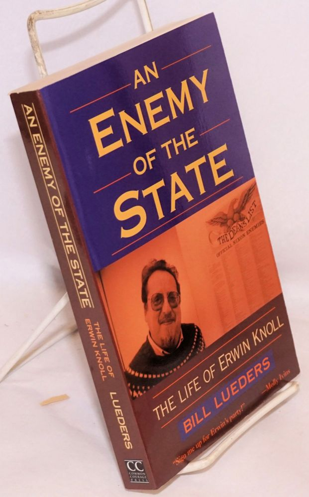 An enemy of the state the life of Erwin Knoll. Bill Lueders.