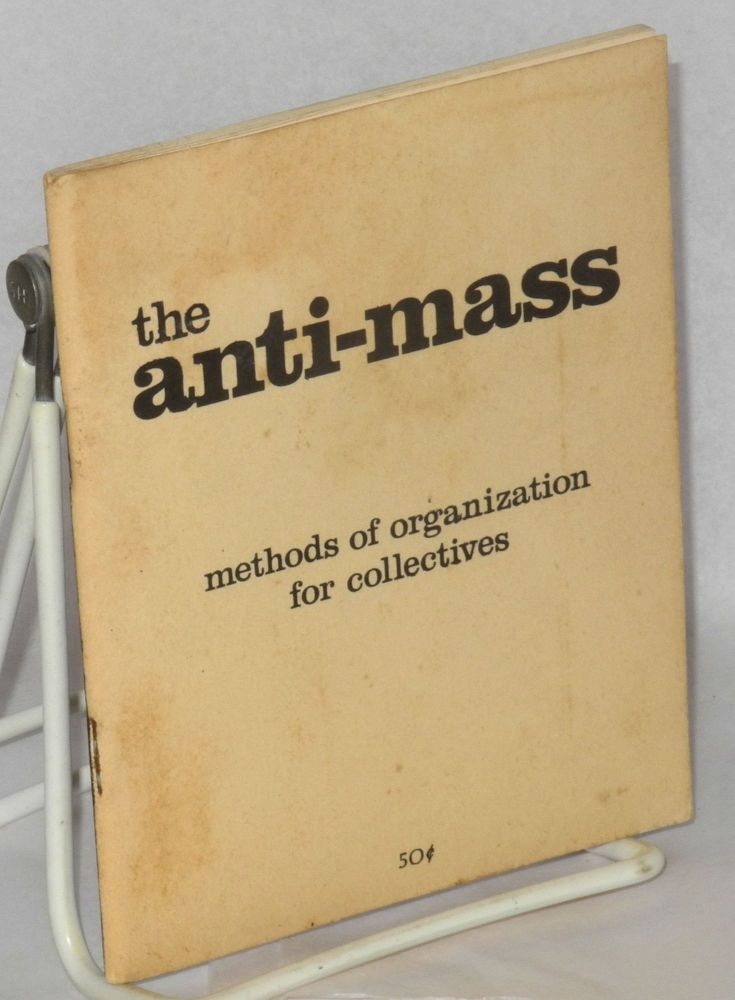 The anti-mass: methods of organization for collectives