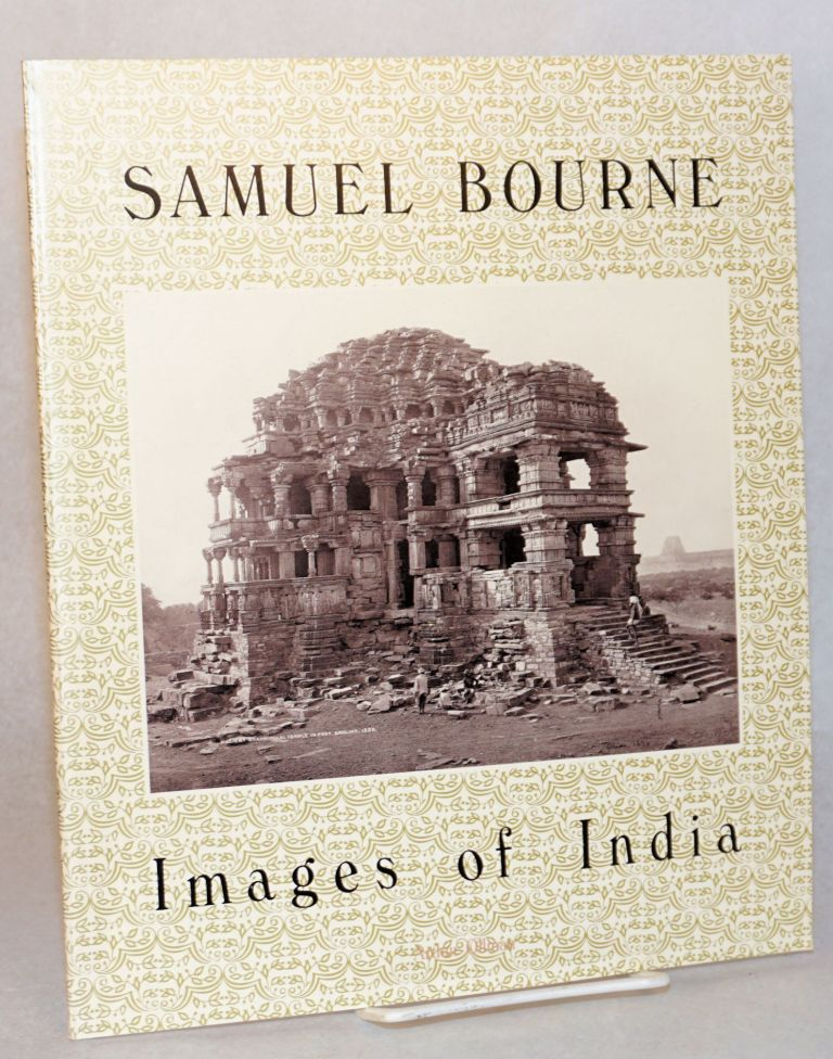 Samuel Bourne, images of India. Arthur Ollman.