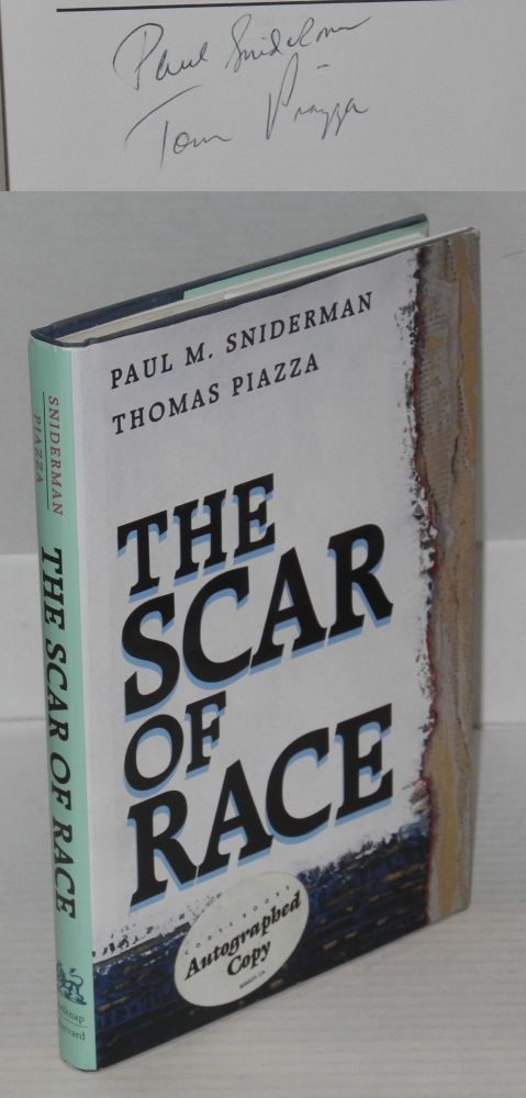 The scar of race. Paul M. Sniderman, Thomas Piazza.