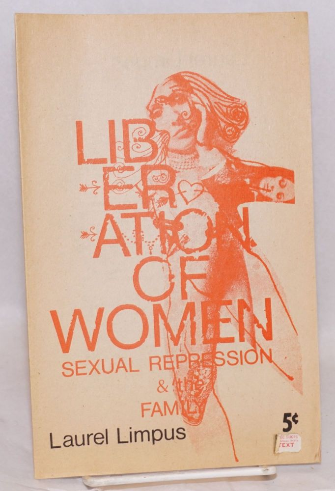 Liberation of women sexual repression & the family. Laurel Limpus.