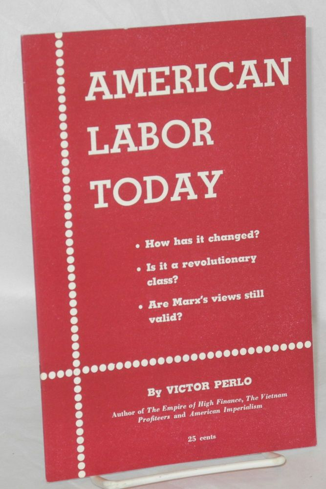American labor today. Victor Perlo.