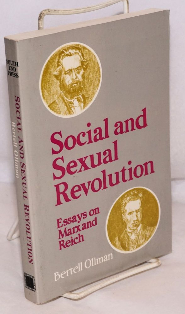 Social and sexual revolution essays on Marx and Reich. Bertell Ollman.
