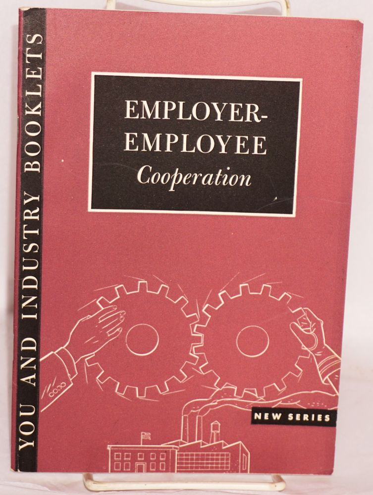 Employer-employee cooperation. National Association of Manufacturers.