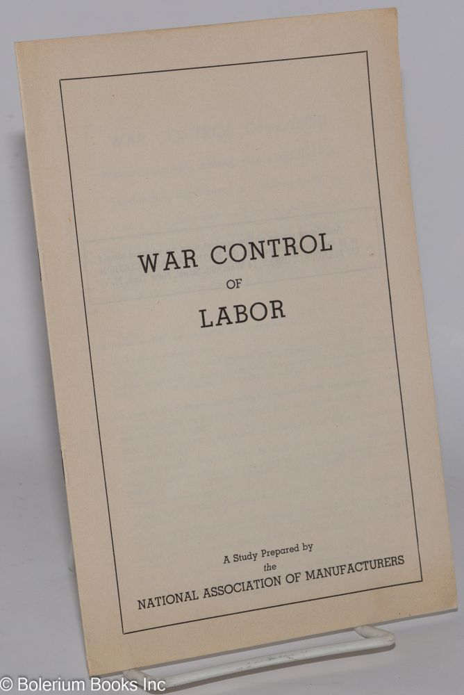 War control of labor; a study. National Association of Manufacturers.