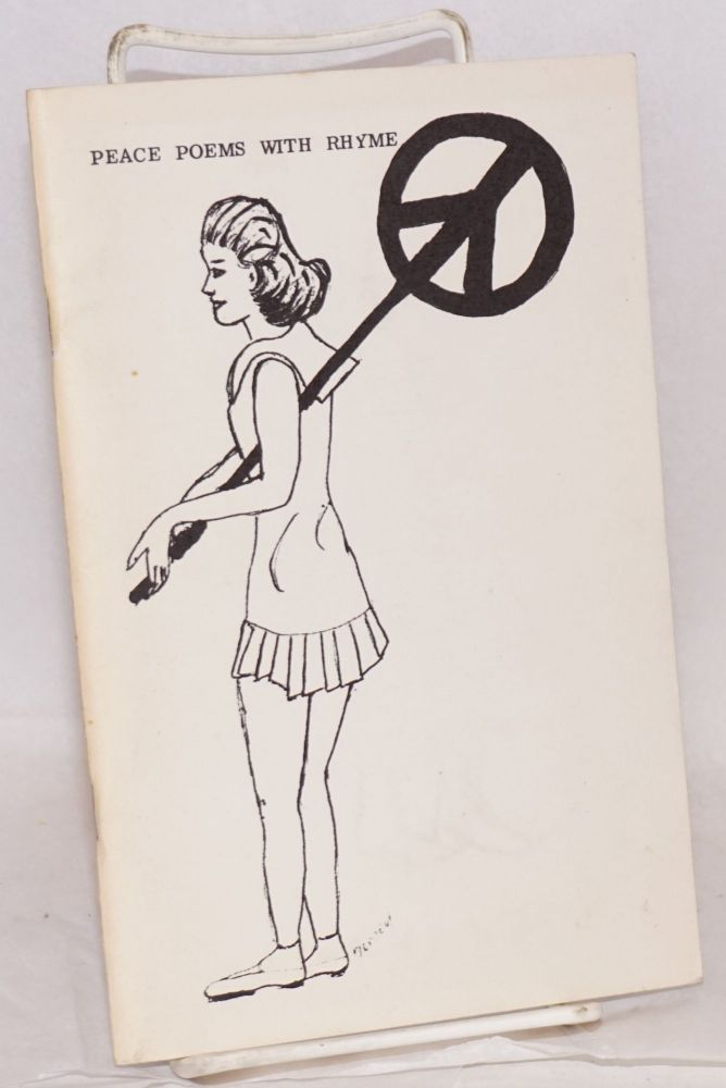 Peace poems with rhyme [cover title] ..wirh rhyme, rhythm, and reason [title page]. Thelma Shumake, Knight.