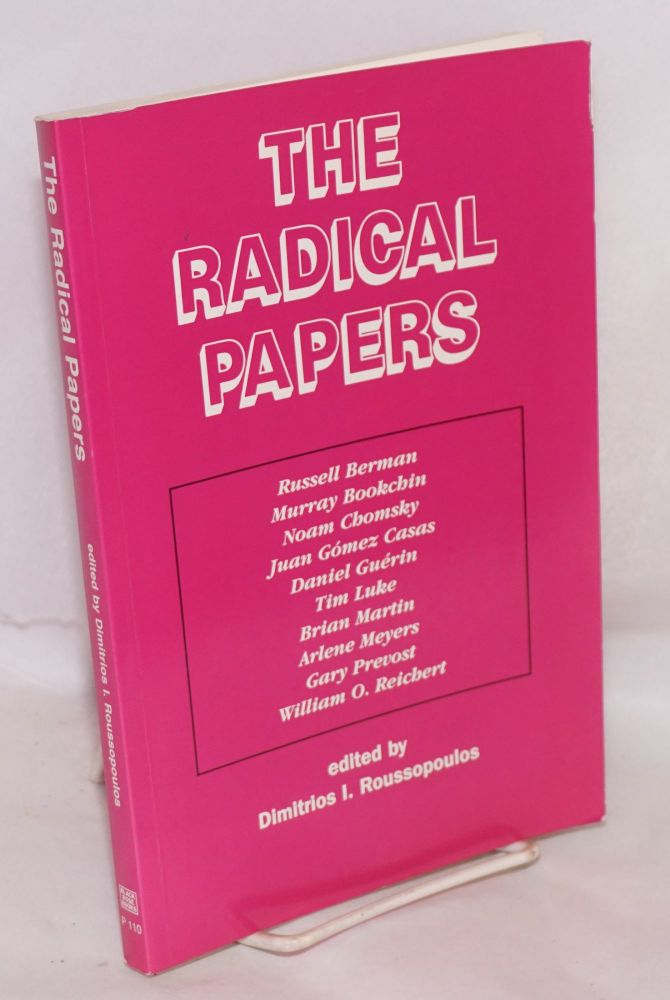 The radical papers. Dimitrious I. Roussopoulos, ed.