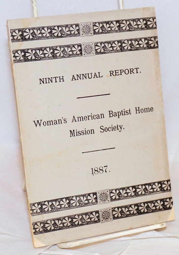 Ninth annual report of the Woman's American Baptist home mission society, with the report of the annual meeting held in The first baptist church, Providence, R. I., May 4, 1887