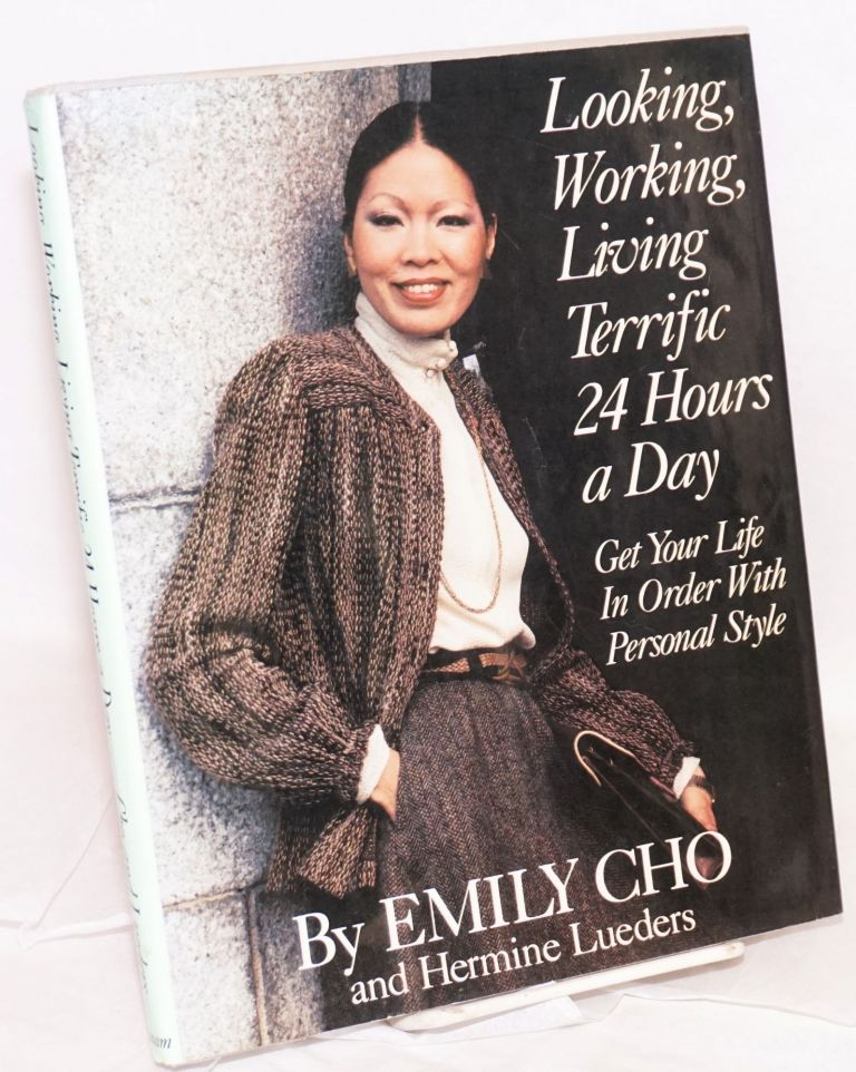 Looking, working, living terrific 24 hours a day; illustrated by Cheryl Lickona. Emily Cho, Hermine Lueders.