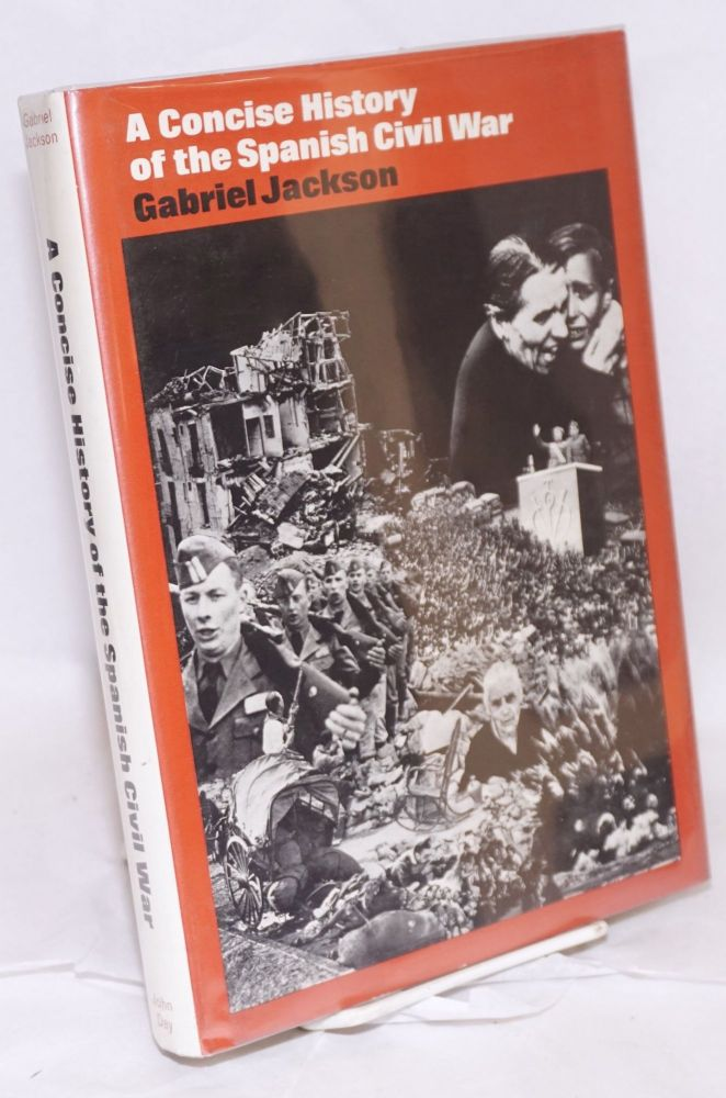 A concise history of the Spanish Civil War; with 156 illustrations. Gabriel Jackson, ed.