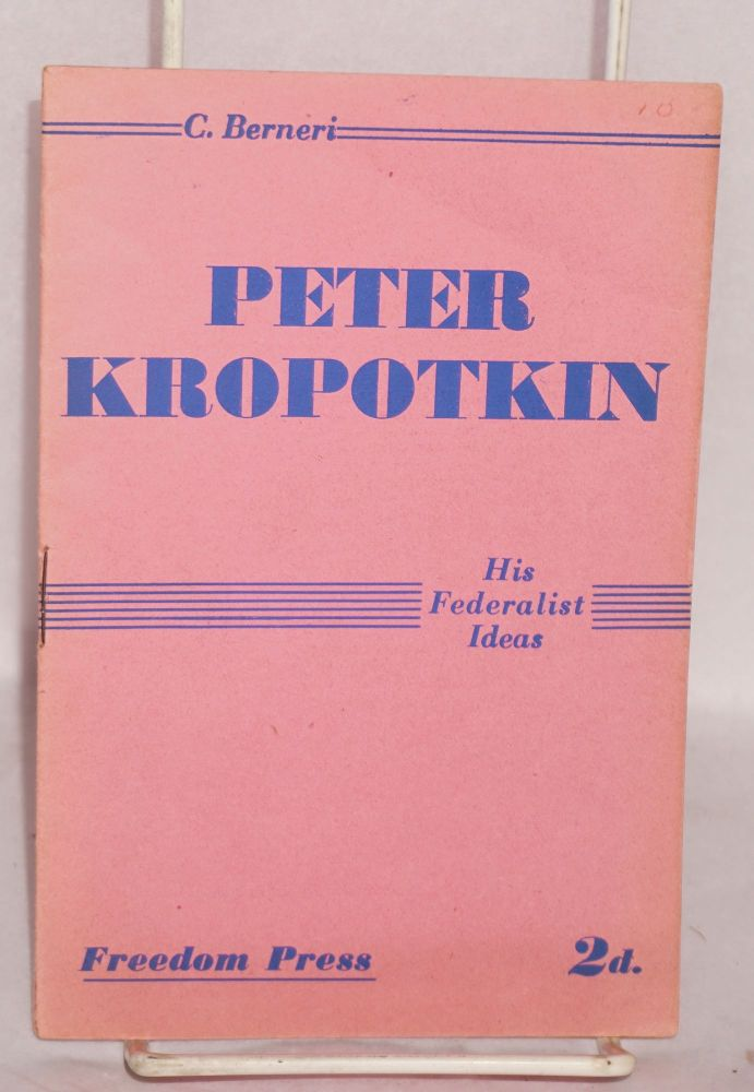 Peter Kropotkin; his federalist ideas. Camillo Berneri.