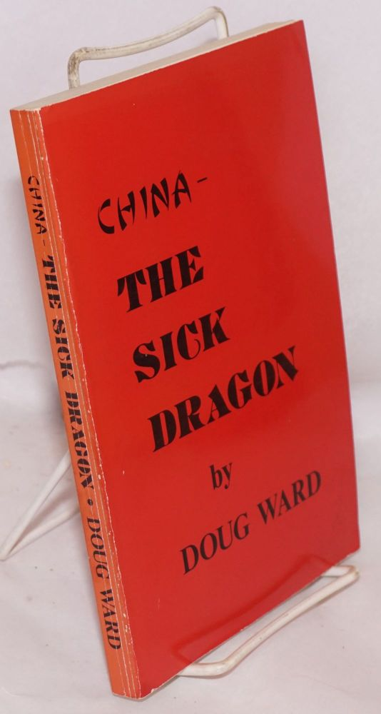 China; the sick dragon. Doug Ward.